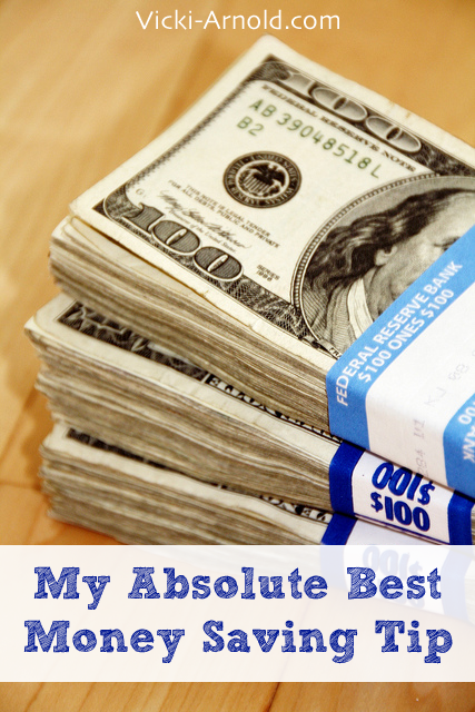 My Absolute Best Money Saving Tip from Vicki-Arnold.com