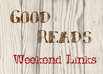 Good Reads Weekend Links @vicki_arnold blog