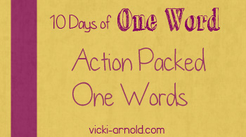 10 Days of One Word action