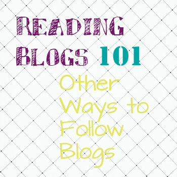 reading-blogs-101-other-ways-follow