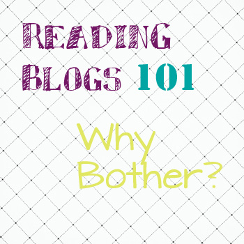 reading-blogs-101-why-bother