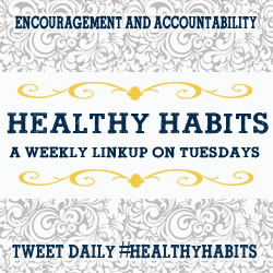 Healthy Habits Tuesday - weekly link-up
