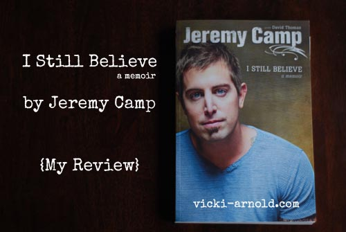 I Still Believe by Jeremy Camp - A Review and Giveaway