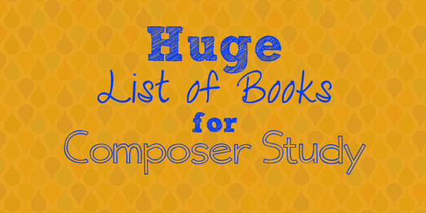 Huge list of composer study books
