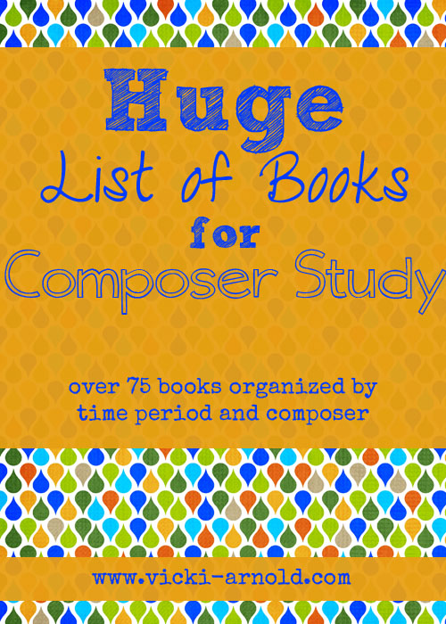 HUGE list of books for composer study! Over 75 books organized by time period and composer. There is also a list of bonus activities!