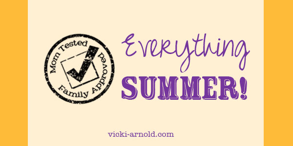 Everything Summer the ultimate summer link up from Mom Tested, Family Approved