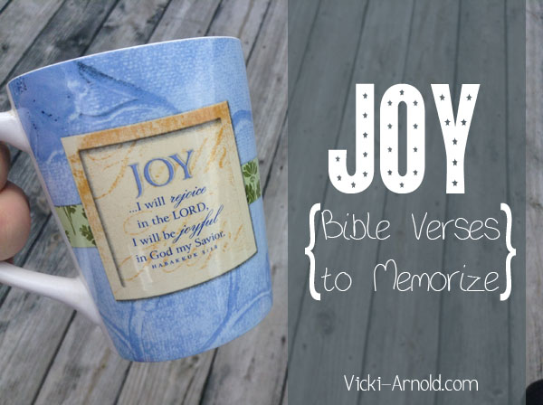 Bible verses to memorize about joy. See what God's word has to say about joy. Where is your joy found?