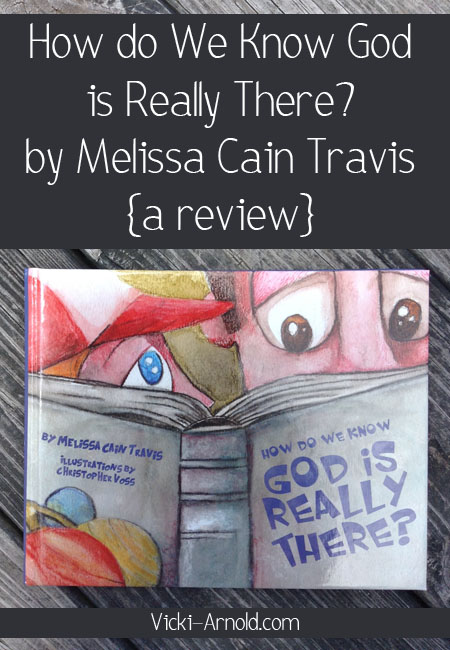 How Do We Know God is Really There? by Melissa Cain Travis :: a review from vicki-arnold.com