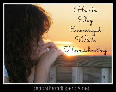 How to stay encouraged while homeschooling. You can do this.