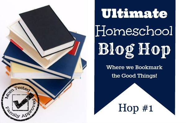 Mom Tested Family Approved Ultimate Homeschool Blog Hop!