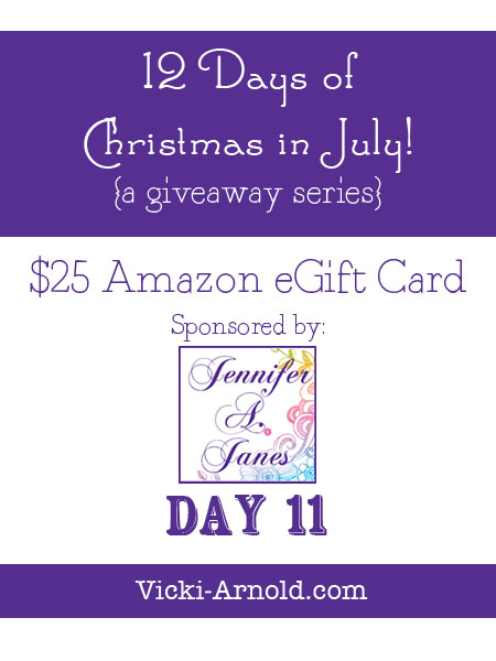 Day 11 of the 12 Days of Christmas in July giveaway series at www.vicki-arnold.com :: $25 Amazon eGift card sponsored by @jenniferajanes