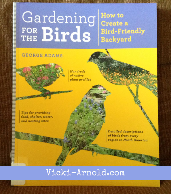 Gardening for the Birds - a new (to me) gardening book