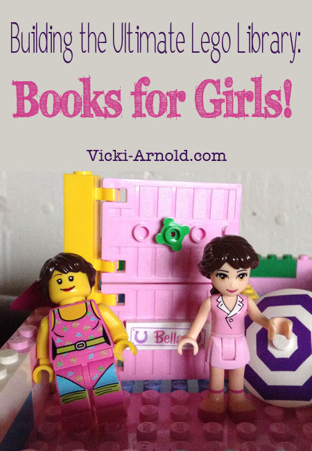 Lego books for girls, the next part of the Building the Ultimate Lego Library series at www.vicki-arnold.com