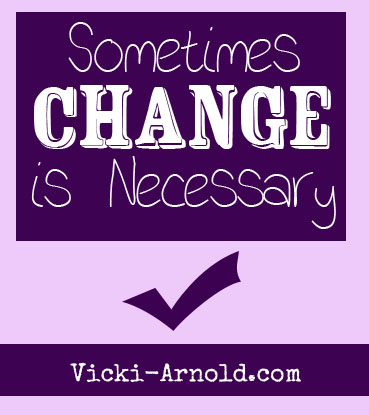 Sometimes Change is Necessary - Come be encouraged and read why our #homeschool is changing @www.vicki-arnold.com