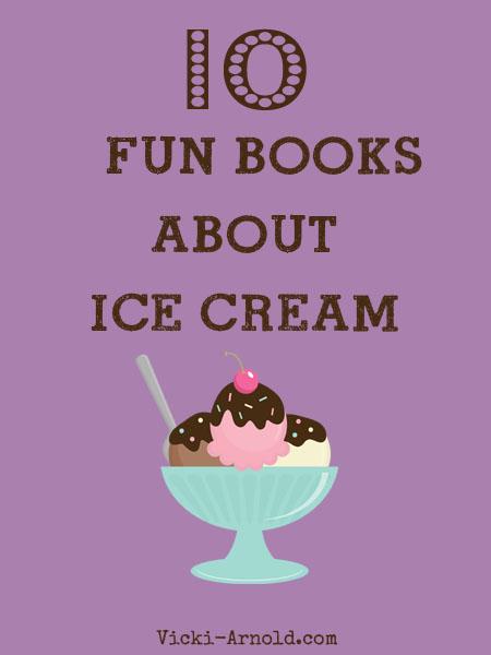 10 Fun books about ice cream, plus 2 bonus books with recipes for parents