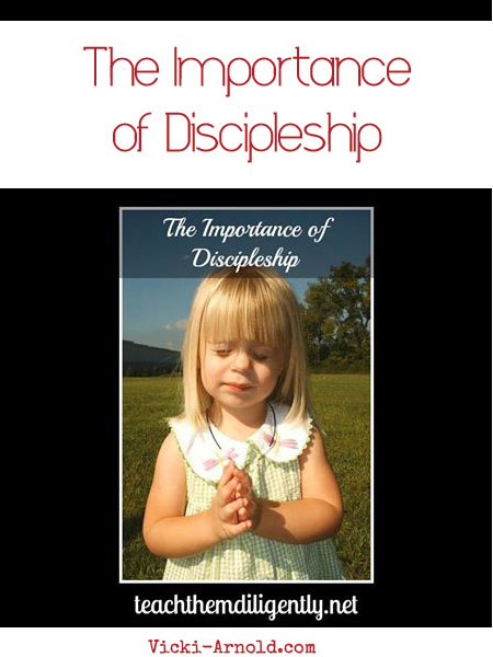 I'm partnering with the Teach Them Diligently bloggers again to bring you The Importance of Discipleship
