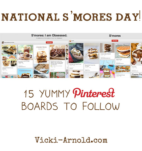 National S'mores Day - 15 Yummy Pinterest Boards to Follow (curated by Vicki-Arnold.com)