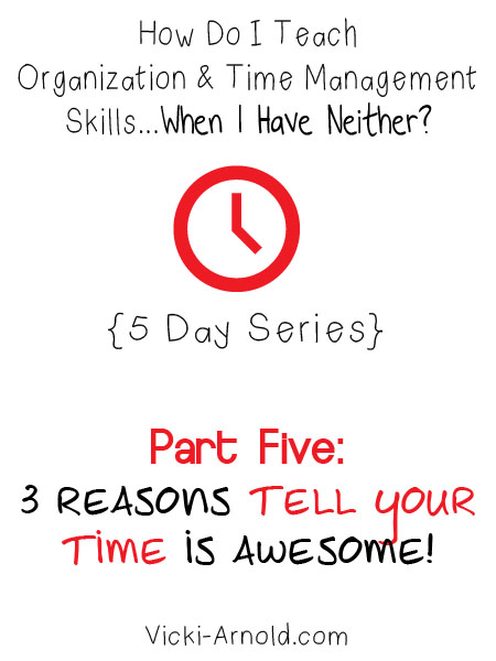 3 reasons Tell Your Time is awesome! Final post of the How Do I Teach Organization & Time Management Skills...When I Have Neither? series.