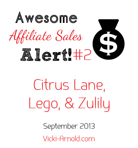 Awesome Affiliate Sales Alert #2 - Citrus Lane, Lego, and Zulily