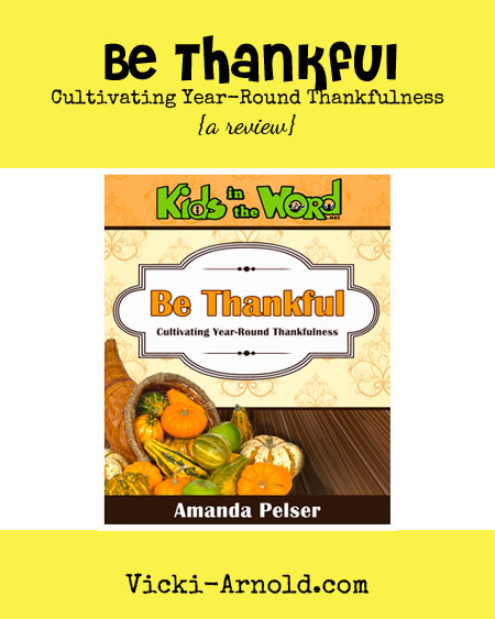 Be Thankful: Cultivating Year-Round Thankfulness (a review)