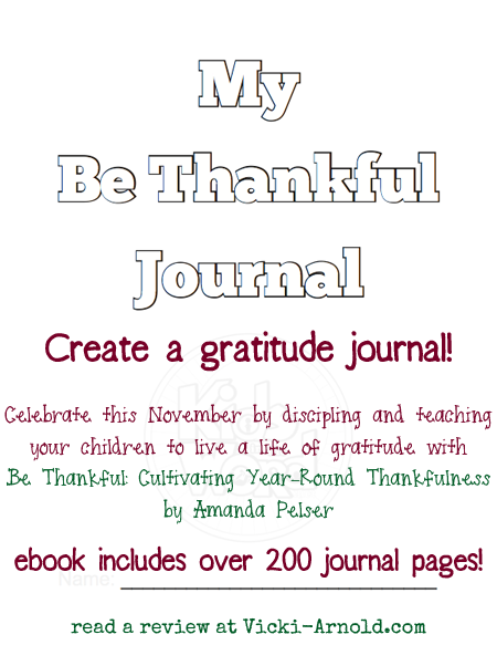 Create a gratitude journal with your kids. Choose from over 200 pages in Be Thankful: Cultivating Year-Round Thankfulness by Amanda Pelser