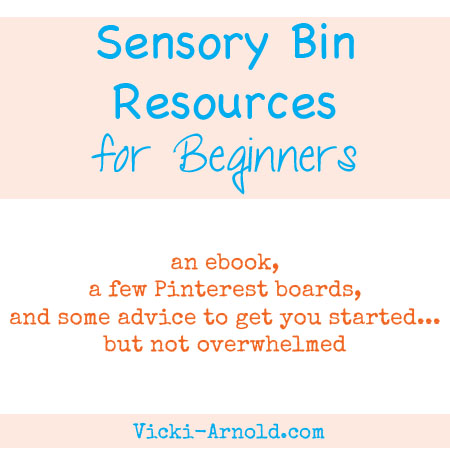Sensory bin resources for beginners. An ebook, a few Pinterest boards, and some advice to get you started...not overwhelmed.