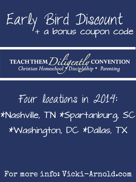 Early bird discount AND a discount code for Teach Them Diligently 2014