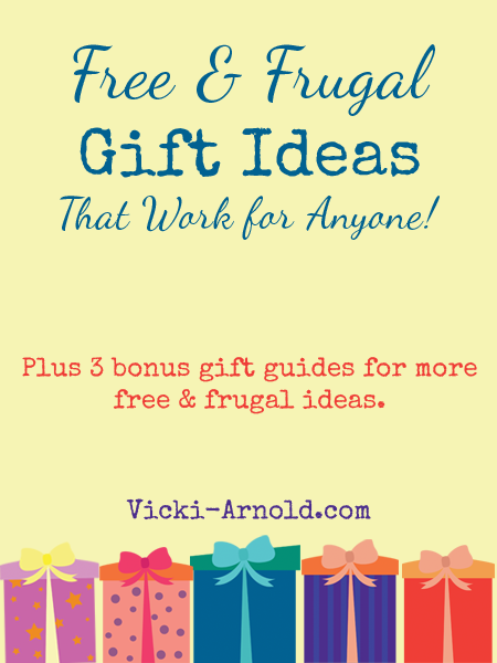 Free & Frugal Gift Ideas that Work for Anyone! Plus 3 bonus guides for more free & frugal ideas.