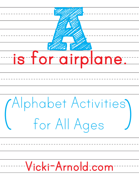 A is for Airplane - Alphabet Activities for All Ages at Vicki-Arnold.com
