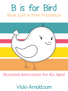 B is for Bird - a book list and free printable for Alphabet Activities for All Ages at Vicki-Arnold.com