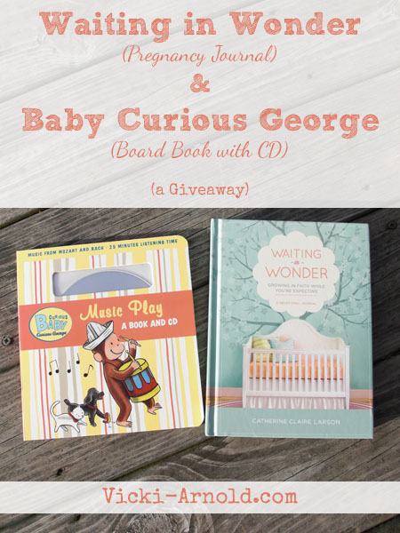 Waiting in Wonder pregnancy journal and Baby Curious George board book giveaway from Vicki-Arnold.com