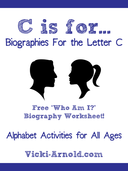 C is for...Biographies for the Letter C from Vicki-Arnold.com