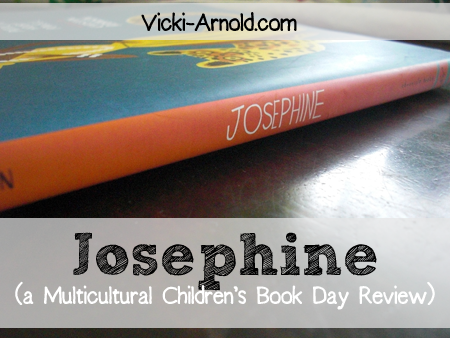 Josephine (a Multicultural Children's Book Day Review) on Vicki-Arnold.com