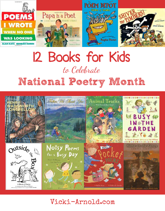 12 Books for Kids to Celebrate National Poetry Month from Vicki-Arnold.com