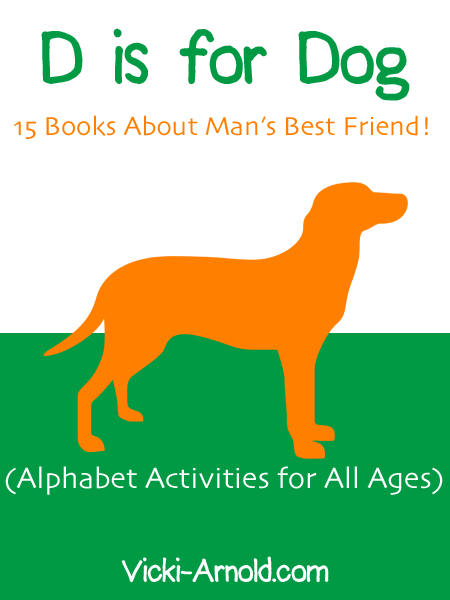 D is for Dog - 15 Books About Man's Best Friend on Vicki-Arnold.com