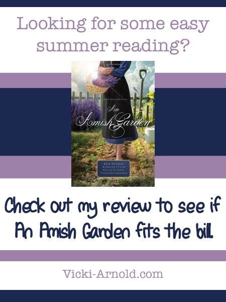An Amish Garden - A 4 novella collection. Looking for some easy summer reading? Read my review to see if it's for you at Vicki-Arnold.com