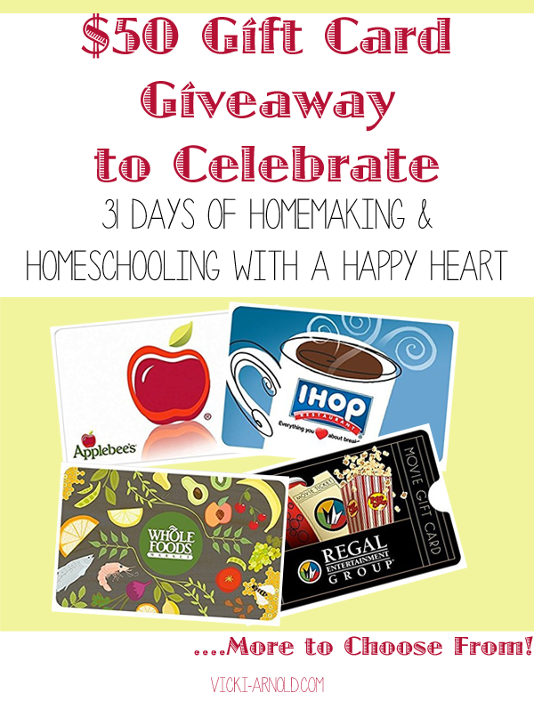 $50 Gift Card Giveaway to Celebrate 31 Days of Homemaking & Homeschooling With a Happy Heart