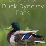 Books for Duck Dynasty Fans - For All Ages | vicki-arnold.com