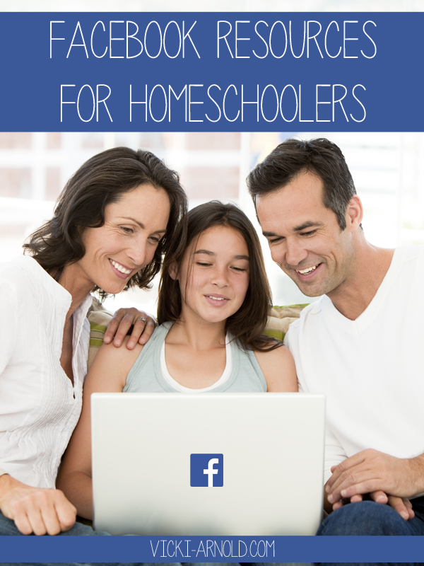 Facebook Resources for Homeschoolers| Vicki-Arnold.com