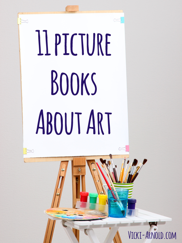 11 Picture Books About Art - Vicki-Arnold.com