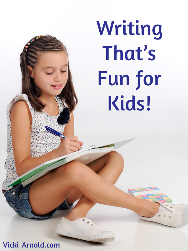 Writing That's Fun for Kids! | Vicki-Arnold.com