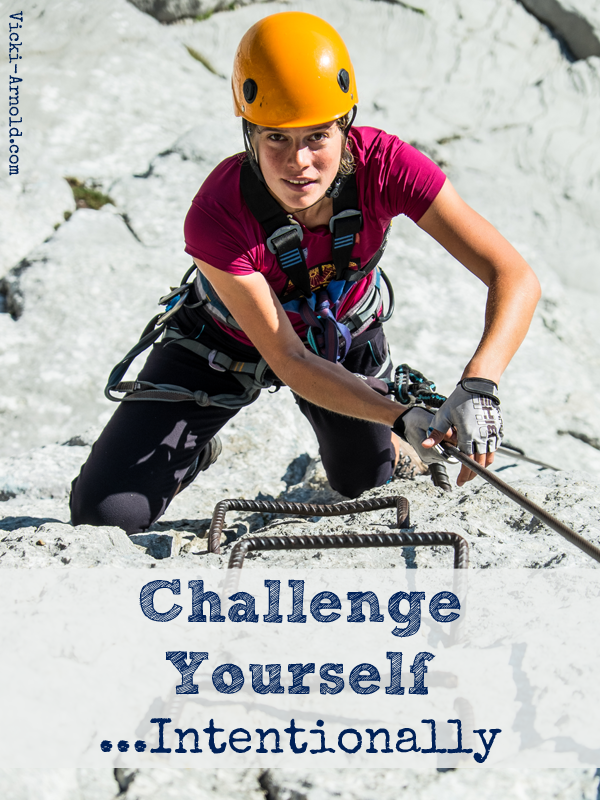 Challenge Yourself...Intentionally - How to use challenges to better your life this year and every year.