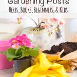 Gardening Posts - Herbs, Books, Beginners, & Kids at Simply Vicki