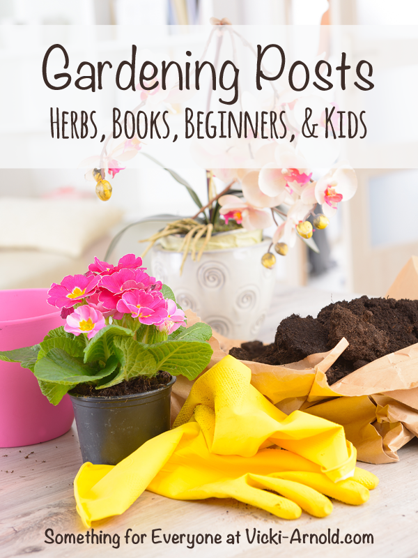 Gardening Posts - Herbs, Books, Beginners, & Kids at Simply Vicki