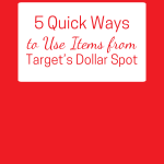 5 Ways to Use Items from Target's Dollar Spot - Vicki-Arnold.com