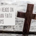 5 Good Reads on Christian Faith for Moms |Vicki-Arnold.com