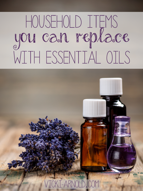 Household Items You Can Replace With Essential Oils   Vicki-Arnold.com