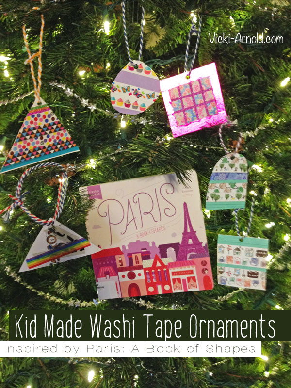 Kid Made Washi Tape Ornaments - Inspired by the board book Paris: A Book of Shapes