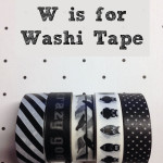 Homeschooling Through the Holidays - W is for Washi Tape
