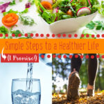 Simple (I Promise!) Steps to a Healthier Life - Vicki-Arnold.com